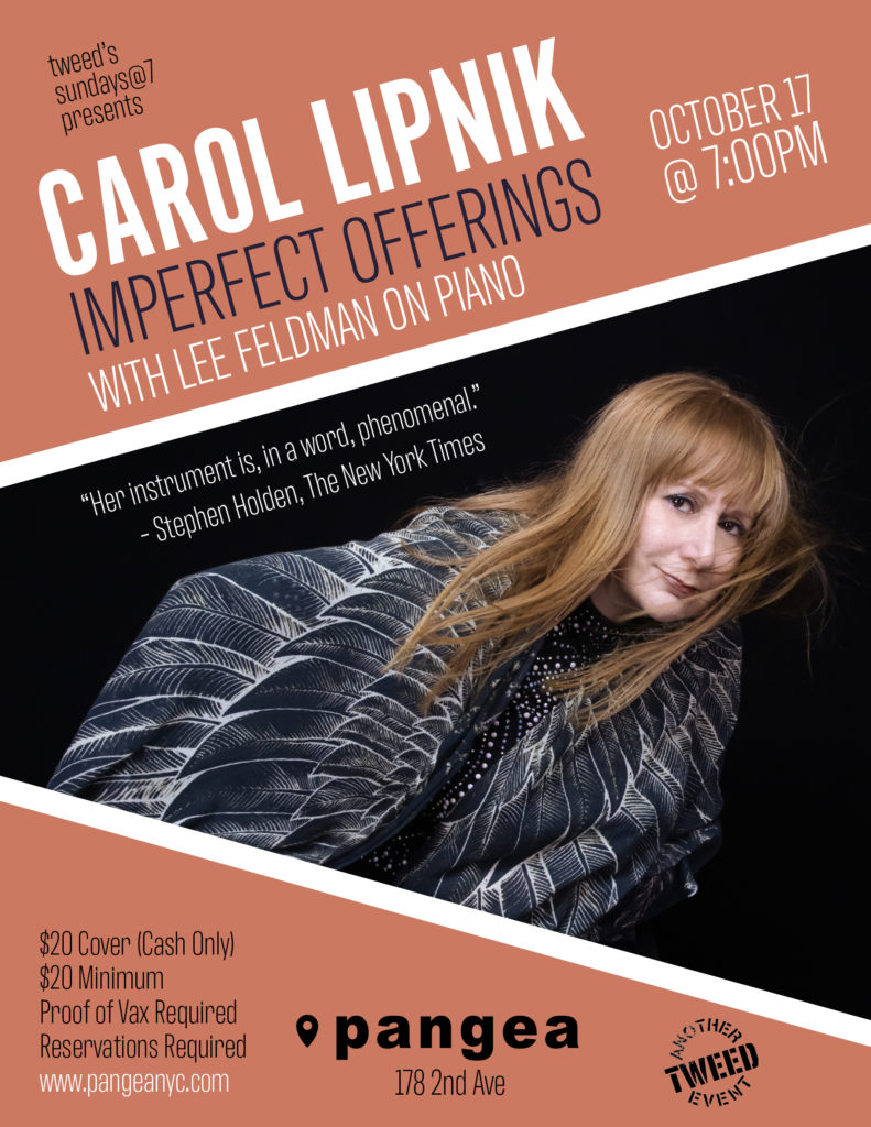 Tweed's Sundays@7 presents: Carol Lipnik Imperfect Offerings, with Lee Feldman on Piano, October 17 2021 at 7:00PM